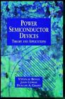 Power Semiconductor Devices by Vtezslav Benda author Duncan A Grant aut
