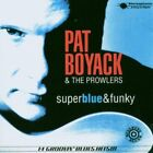 Very Good: PAT BOYACK & THE PROWLERS - Super Blue and Funky CD