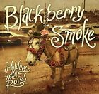 BLACKBERRY SMOKE - HOLDING ALL THE ROSES'  CD NEW+