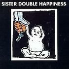 SISTER DOUBLE HAPPINESS - Self-Titled (1993) - CD - *BRAND NEW/STILL SEALED*