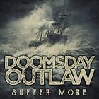DOOMSDAY OUTLAW - SUFFER MORE 2018   CD NEW+