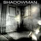 SHADOWMAN - GHOST IN THE MIRROR  CD NEW+