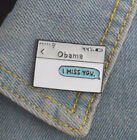 President Barack Obama I Miss You Political Pendant Text Message Jewelry Pin