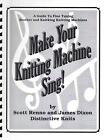 MAKING YOUR KNITTING MACHINE SING Guide to Fine Tuning Brother Knitking Mach