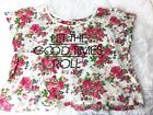 Forever 21 Floral Top T Shirt Let The Good Times Roll Size Large