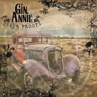 GIN ANNIE - 100% PROOF   CD NEW+