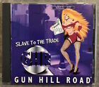 GUN HILL ROAD Slave To The Trade CD 1997 Private Sleaze/Glam Metal Hard Rock