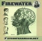 Firewater - Psychopharmacology ** Free Shipping**