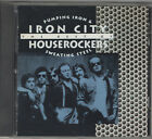 IRON CITY HOUSEROCKERS - PUMPING IRON AND SWEATING STEEL: BEST O CD NO SCRATCHES