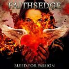 FAITHSEDGE - BLEED FOR PASSION   CD NEW+