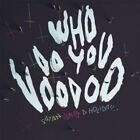 SATAN TAKES A HOLIDAY - WHO DO YOU VOODOO  CD NEW+