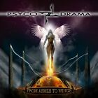 PSYCO DRAMA - FROM ASHES TO WINGS  CD NEW+