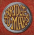 BRIDGE TO MARS - BRIDGE TO MARS  CD NEW+