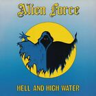 ALIEN FORCE - HELL AND HIGH WATER   CD NEW+