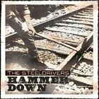 THE STEELDRIVERS - HAMMER DOWN  CD NEW+