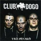 CLUB DOGO - VILE DENARO  CD  13 TRACKS HIP HOP / RAP / INTERNATIONAL POP  NEW+