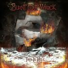 BURNT OUT WRECK - THIS IS HELL   CD NEU+