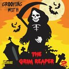 GROOVING WITH THE GRIM REAPER