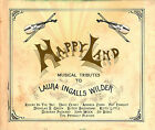Happy Land: Musical Tributes To Laura Ingalls Wilder, Various Artists, Good