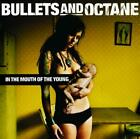 Bullets and Octane - In the Mouth of the Young ** Free Shipping**