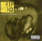 Strip Mind - Whats in Your Mouth ** Free Shipping**