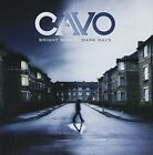 Cavo - Bright Nights, Dark Days ** Free Shipping**