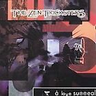 The Zen Tricksters - A Love Surreal (CD, 2004, Fifth Avenue Media)