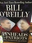 BILL OREILLY SIGNED BOOK PINHEADS  PATRIOTS FROM THE DESK OF AGE OF OBAMA DJ