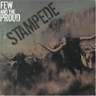 FEW AND THE PROUD - Stampede ** Free Shipping**