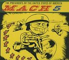 Presidents Of The USA - Mach 5 ** Free Shipping**