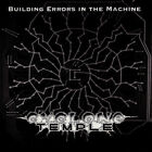 Cyclone Temple - Building Errors in the Machine ** Free Shipping**