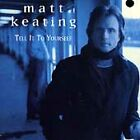 Tell It to Yourself by Matt Keating (CD, Mar-1993, Alias Records)