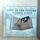 City of the Future: Yiddish Songs From the Former Soviet Union (CD, 2015) 3550