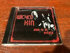Wicked Kin - Born To Be Wicked RARE sleaze glam heavy metal demo cd anthology!!!