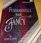 Hardanger Fundamentals Made Fancy by Janice Love
