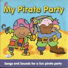 MY PIRATE PARTY ~ SONGS & SOUNDS FOR A FUN PIRATE PARTY - 6 TRACK PROMO? CD