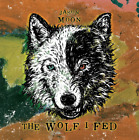 Jason Moon: The Wolf I Fed (CD, New, 2019, Paper Sleeve Case)