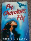 Fly Cherokee Fly dLacey Chris Paperback SIGNED FIRST EDITION RARE
