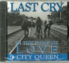 LAST CRY in the name of love / city queen 1993 NEW CD single JOSTE RECORDS 2 trk