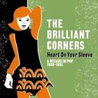 The Brilliant Corners Heart On Your Sleeve A Decade In Pop 1983 19 NEW CD