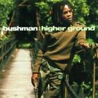 Bushman - Higher Ground (NEW CD)