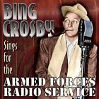 Bing Crosby - Sings For The Armed Forces Radio Service (NEW CD)