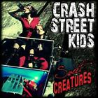 Crash Street Kids - Sweet Creatures (NEW CD)