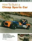 How to Build a Cheap Sports Car Motorbooks Workshop , Tanner, Keith, Good Condi