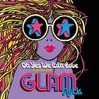 OH YES WE CAN LOVE: HISTORY OF GLAM ROCK / VARIOUS NEW CD