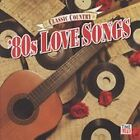 Classic Country: 80s Love Songs, Classic Country, Good