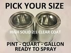 Pick Your Size- Pint Quart Gallon Premium Ready To Spray 21 H.s. Clear Coat