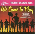cd C5 VARIOUS WE CAME TOPLAY - THE BEST OF ARENA ROCK ( Snap J Geils Band EMF