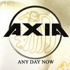 AXIA - ANY DAY NOW NEW CD