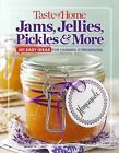 Taste of Home: Jams, Jellies, Pickles and More-201 Easy Ideas for Canning/Preser